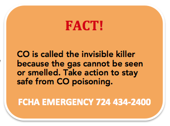 Fact - CO is called the invisible killer because the gas can not be seen or smelled. take action to stay safe from CO poisoning. Emergency 724 434-2400
